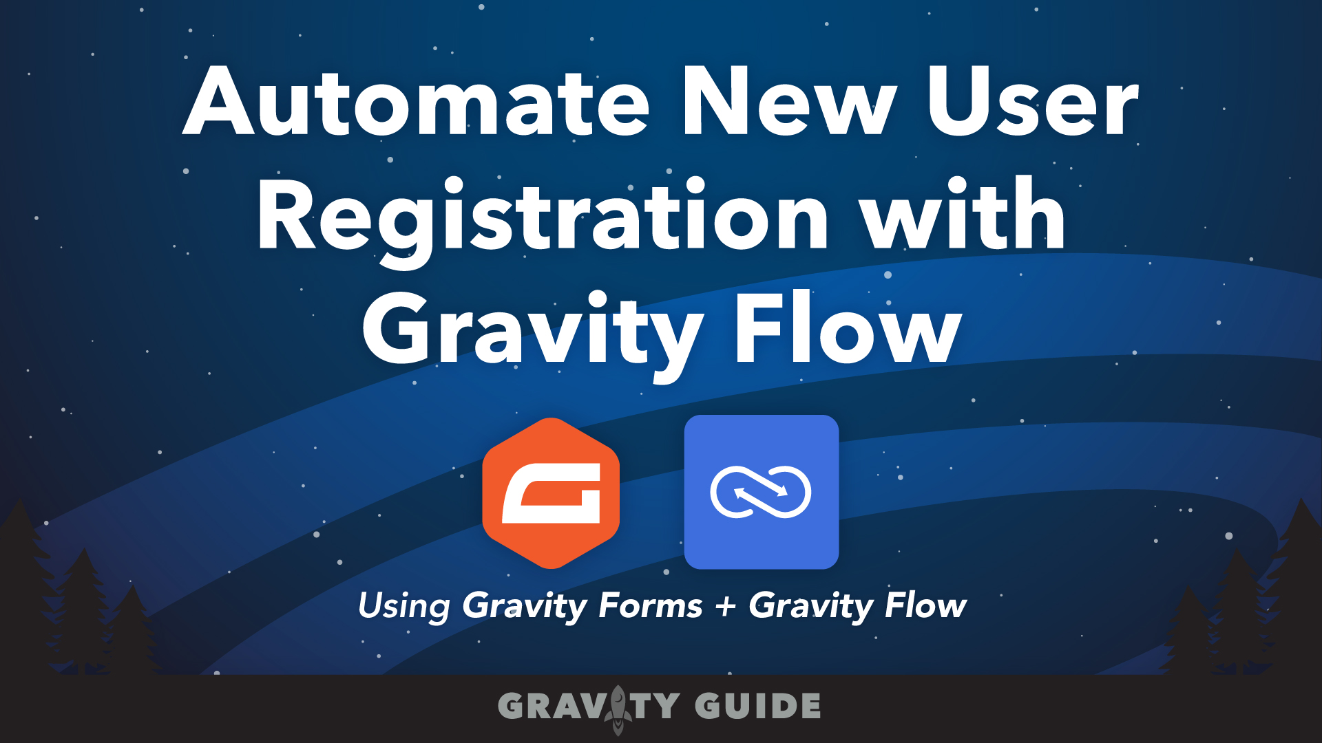 Automate New User Registration with Gravity Flow